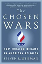 The Chosen Wars: How Judaism Became an American Religion