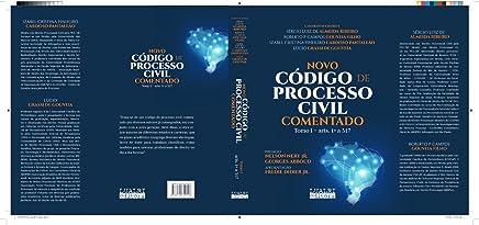 Novo Código de Processo Civil comentado. Tomo I - arts. 1º a 317