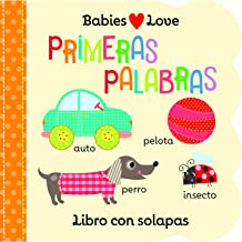 Babies Love primeras palabras / First Words (Spanish Edition)