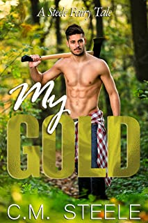 My Gold (A Steele Fairy Tale Book 1)