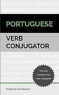 Portuguese Verb Conjugator: The most common verbs fully conjugated