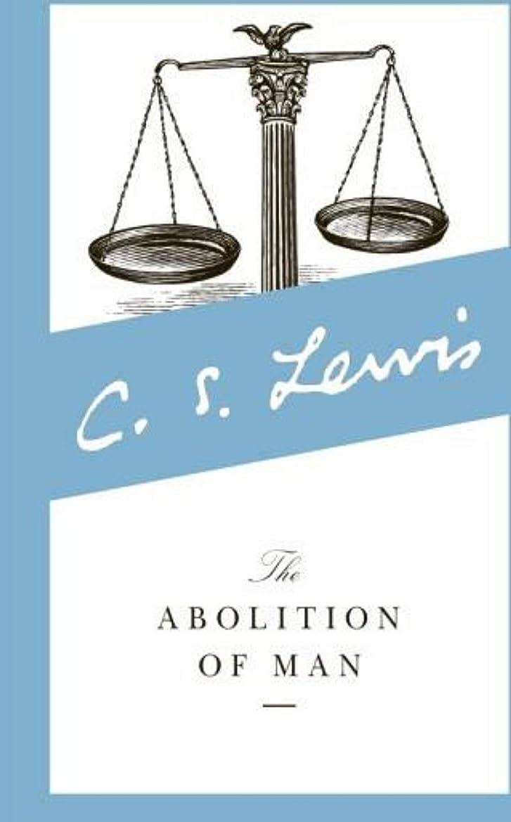 行き当たりばったり歌手振りかけるThe Abolition of Man (English Edition)
