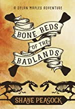 Bone Beds of the Badlands: A Dylan Maples Adventure