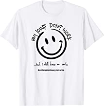 Ehlers Danlos Syndrome EDS I Still Have My Smile Gift Tshirt