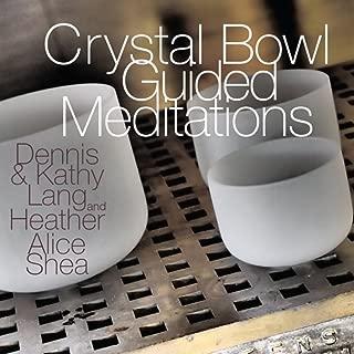 Crystal Bowl Guided Meditations