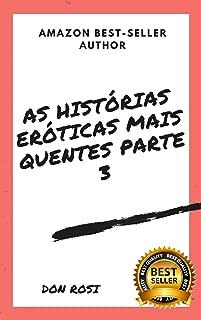 As Histórias Eróticas Mais Quentes parte 3 (Portuguese Edition)