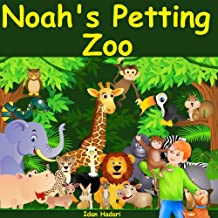 Noah's Petting Zoo: Help Kids ages 3 4 5 6 7 8 Go to Sleep With a Smile (Illustrated Bedtime Stories for Children Ages 3-5...