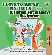 I Love to Brush My Teeth (English Turkish Bilingual Book) (English Turkish Bilingual Collection) (Turkish Edition)
