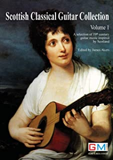 Scottish Classical Guitar Collection: A selection of 19th century guitar music inspired by Scotland