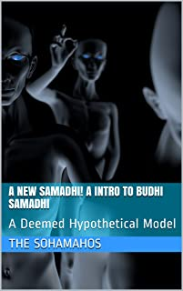 A New Samadhi! A Intro To Budhi Samadhi: A Deemed Hypothetical Model (English Edition)