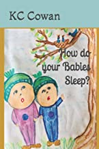 How Do Your Babies Sleep?: A Book to Help Your Child Go to Bed.