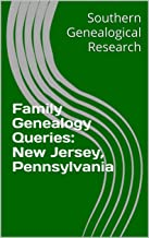 Family Genealogy Queries: New Jersey, Pennsylvania (Southern Genealogical Research)