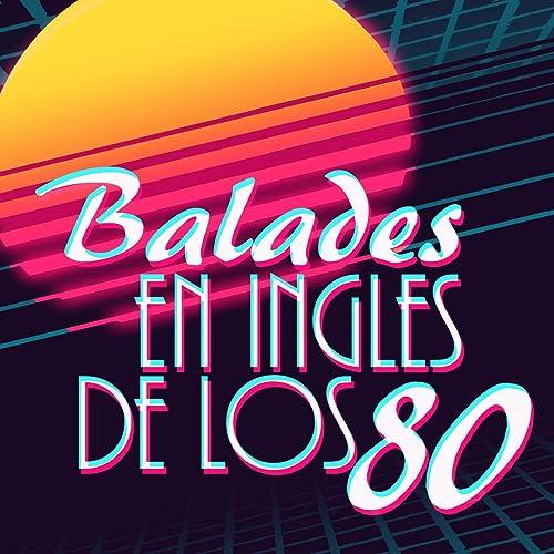 Baladas en ingles de los 80 de Various artists en Amazon