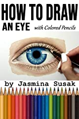 How to Draw an Eye: with Colored Pencils Kindle Edition