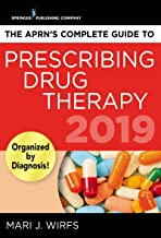 The APRN's Complete Guide to Prescribing Drug Therapy 2019