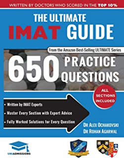 The Ultimate IMAT Guide: 650 Practice Questions, Fully Worked Solutions, Time Saving Techniques, Score Boosting Strategie...