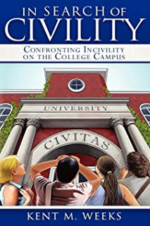 In Search of Civility: Confronting Incivility on the College Campus