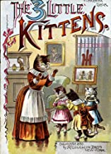 The Three Little Kittens: with colorful 19th-century illustrations.