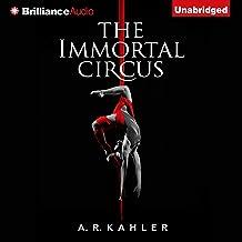 The Immortal Circus: Cirque des Immortels, Book 1