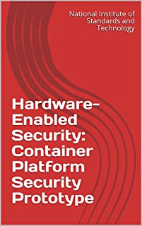 Hardware-Enabled Security: Container Platform Security Prototype (English Edition)