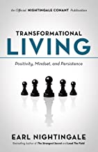 Transformational Living: Positivity, Mindset and Persistence (An Official Nightingale Conant Publication)