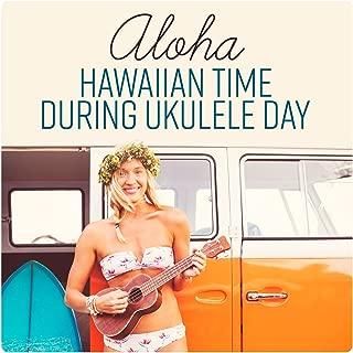 Aloha: Hawaiian Time During Ukulele Day
