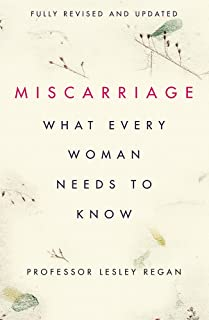 Miscarriage What Woman Needs To Know