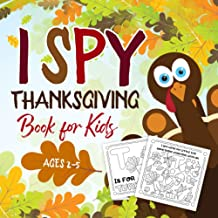 I Spy Thanksgiving Book for Kids Ages 2-5: A Fun Activity Coloring and Guessing Game for Kids, Toddlers and Preschoolers (...