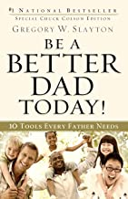 Be a Better Dad Today!