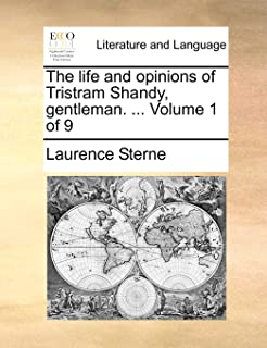 The life and opinions of Tristram Shandy, gentleman. ... Volume 1 of 9