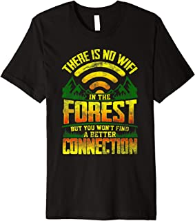 There is No Wifi in The Forest Camping  Premium T-Shirt