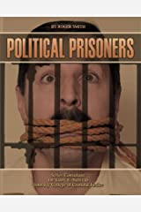 Political Prisoners (Incarceration Issues: Punishment, Reform) Kindle Edition