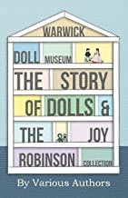 Warwick Doll Museum - The Story of Dolls and the Joy  Collection