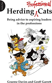Herding Professional Cats: Being Advice to Aspiring Leaders in the Professions