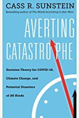 Averting Catastrophe: Decision Theory for COVID-19, Climate Change, and Potential Disasters of All Kinds Kindle Edition