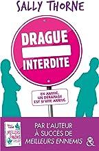 """Drague interdite: Après """"Meilleurs ennemis"""" découvrez la nouvelle comédie romantique de Sally Thorne !"""