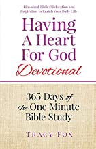 Having A Heart For God Devotional: 365 Days of the One Minute Bible Study