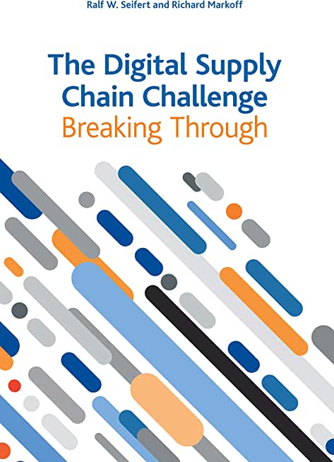 The Digital Supply Chain Challenge: Breaking Through (English Edition)