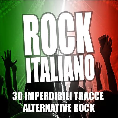 Rock Italiano 2012 (30 Imperdibili Tracce Alternative Rock ...