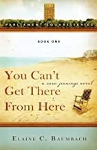 You Can't Get There From Here: A Sara Jennings Novel (Parliament Square Series Book 1)