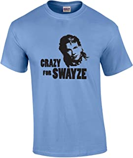 49 Crazy for Swayze Funny Men's T Shirt