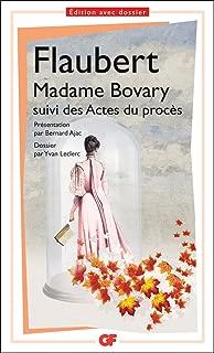 Madame Bovary, mœurs de province: suivi des Actes du procès (GF t. 1306) (French Edition)