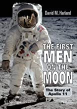 The First Men on the Moon: The Story of Apollo 11 (Springer Praxis Books)