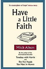 Have A Little Faith Kindle Edition