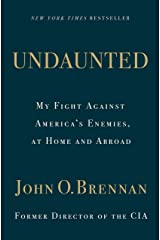 Undaunted: My Fight Against America's Enemies, At Home and Abroad Kindle Edition