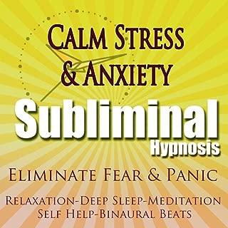 Calm Stress & Anxiety Eliminate Fear & Panic Relaxation Deep Sleep Meditation Self Help Binaural Beats