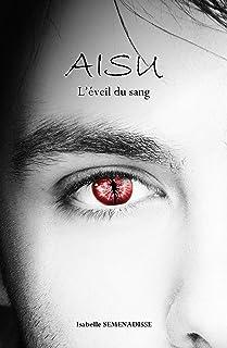 AISU (nouvelle édition): L'éveil du sang (T1)