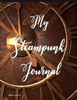 My Steampunk Journal: 8.5 x 11, lined journal, B&W interior, matte cover, clock