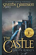 Seventh Dimension - The Castle: A Young Adult Christian Fantasy