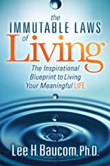 The Immutable Laws of Living: The Inspirational Blueprint to Living Your Meaningful Life Kindle Edition